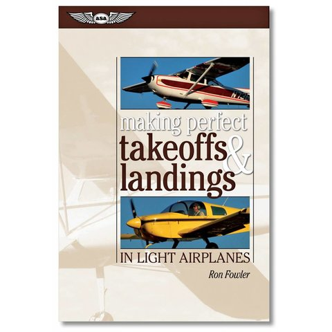 Making Perfect Takeoffs Landings in Light Airplanes