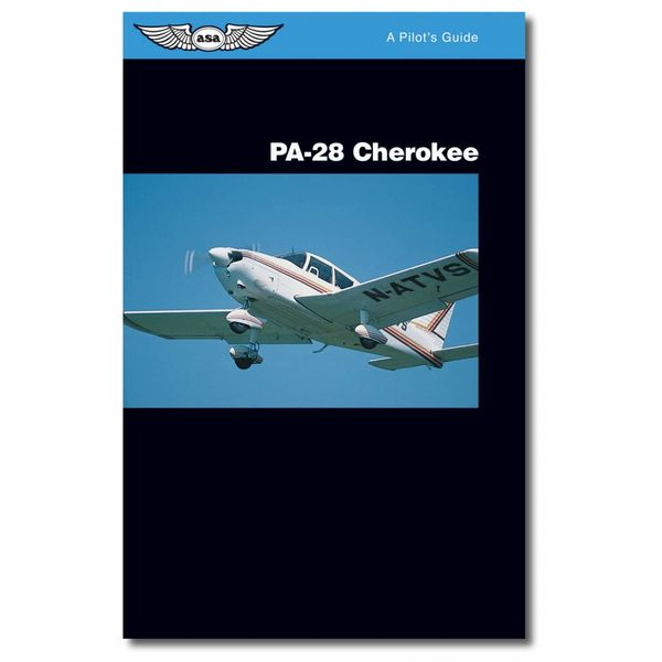 ASA - Aviation Supplies & Academics PA28 Cherokee: A Pilot's Guide