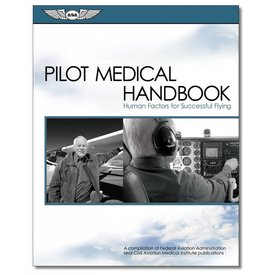 ASA - Aviation Supplies & Academics Pilot Medical Handbook: Human Factors for Successful Flying