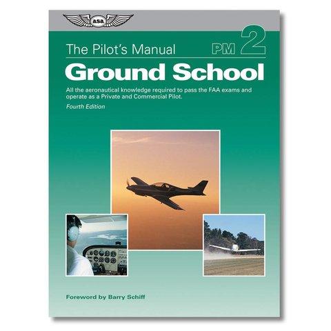 Pilot's Manual: Volume 2: Ground School hardcover