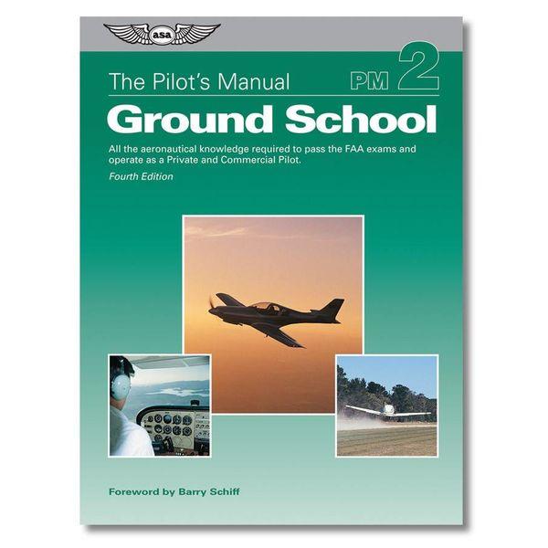 ASA - Aviation Supplies & Academics Pilot's Manual: Volume 2: Ground School hardcover