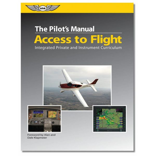 ASA - Aviation Supplies & Academics Pilot's Manual: Access to Flight