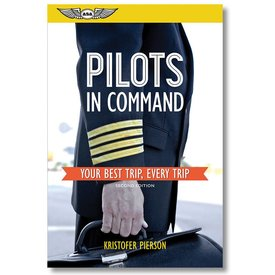 ASA - Aviation Supplies & Academics Pilots in Command: Your Best Trip, Every Trip SC