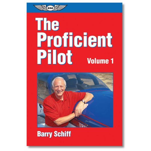 ASA - Aviation Supplies & Academics The Proficient Pilot, Volume 1