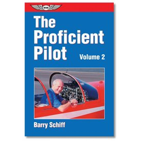 ASA - Aviation Supplies & Academics The Proficient Pilot, Volume 2