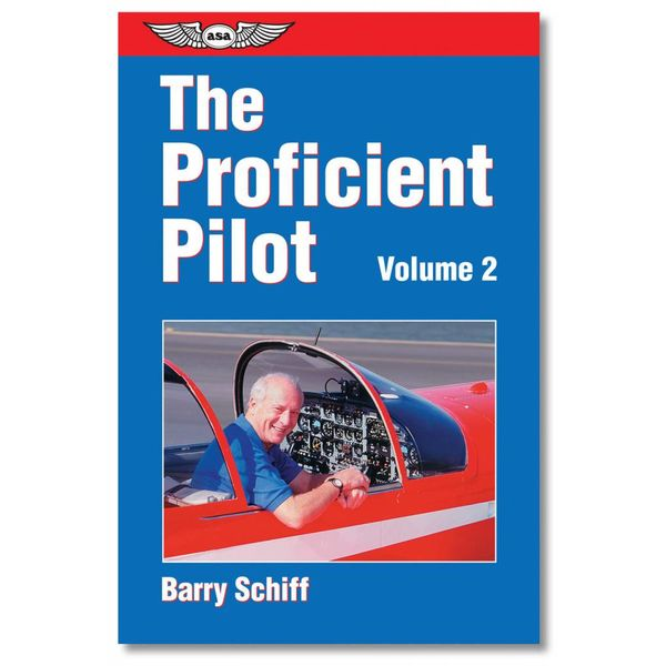 ASA - Aviation Supplies & Academics The Proficient Pilot, Volume 2