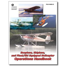 ASA - Aviation Supplies & Academics Seaplane, Skiplane, and Float/Ski Equipped Helicopter Operations Handbook Softcover