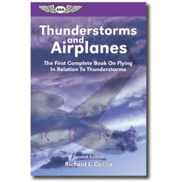 ASA - Aviation Supplies & Academics Thunderstorms & Airplanes 2nd Edition