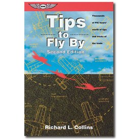 ASA - Aviation Supplies & Academics Tips To Fly By 2nd Edition