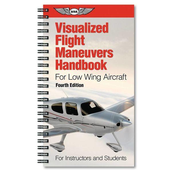ASA - Aviation Supplies & Academics Visualized Flight Maneuvers: Low Wing Aircraft 4th Edition