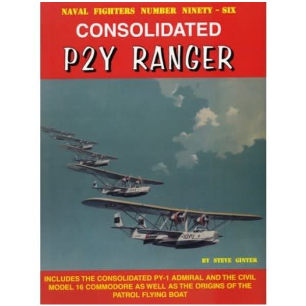 Naval Fighters Consolidated P2Y Ranger: Naval Fighters #96 softcover