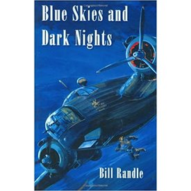 Crecy Publishing Blue Skies and Dark Nights - Autobiography of Group Captain Bill Randle