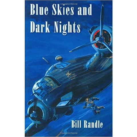 Blue Skies and Dark Nights - Autobiography of Group Captain Bill Randle