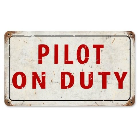 Pilot On Duty Metal Sign