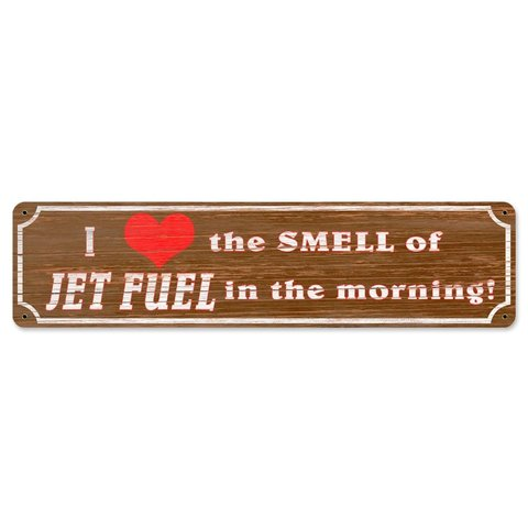 I Love the Smell of jet Fuel Metal Sign
