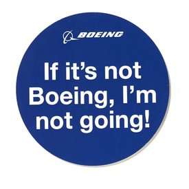 Boeing Store If It's Not Boeing I'm Not Going Sticker