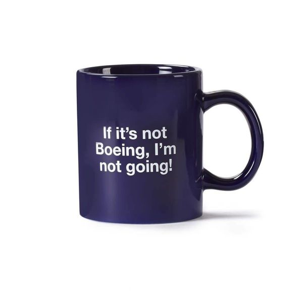 Boeing Store Mug If It's Not Boeing I'm Not Going
