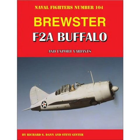 Brewster F2A Buffalo & Export Variants: Naval Fighters #104 softcover