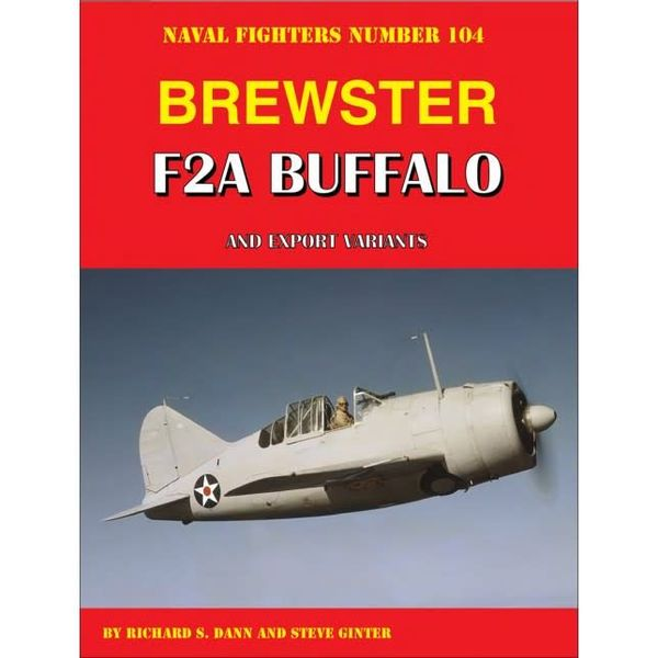 Naval Fighters Brewster F2A Buffalo & Exports: Naval Fighters #104