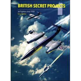 Crecy Publishing British Secret Projects: Vol.1: Jet Fighters S.1950 HC