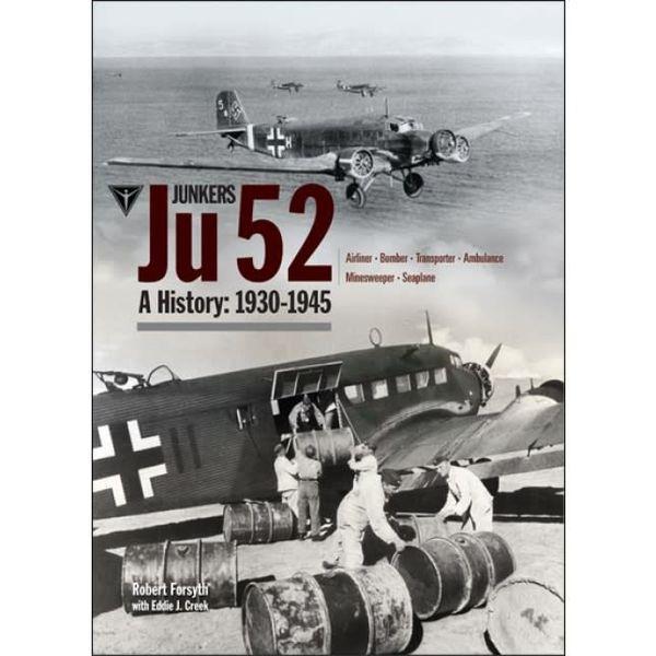 Classic Publications Junkers JU52: A History: 1930-1945 Hardcover