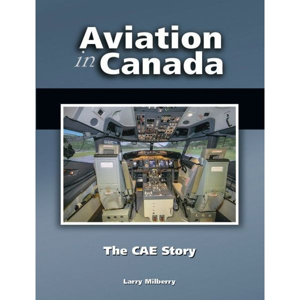 CANAV BOOKS Aviation In Canada: Volume 7: The CAE Story HC