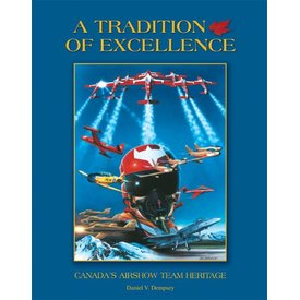 VALON A Tradition of Excellence: Canada's Airshow Team Heritage 2nd Edition hardcover