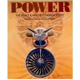 CANAV BOOKS Power:Pratt & Whitney Canada Story: CANAV Books Hardcover**o/p**