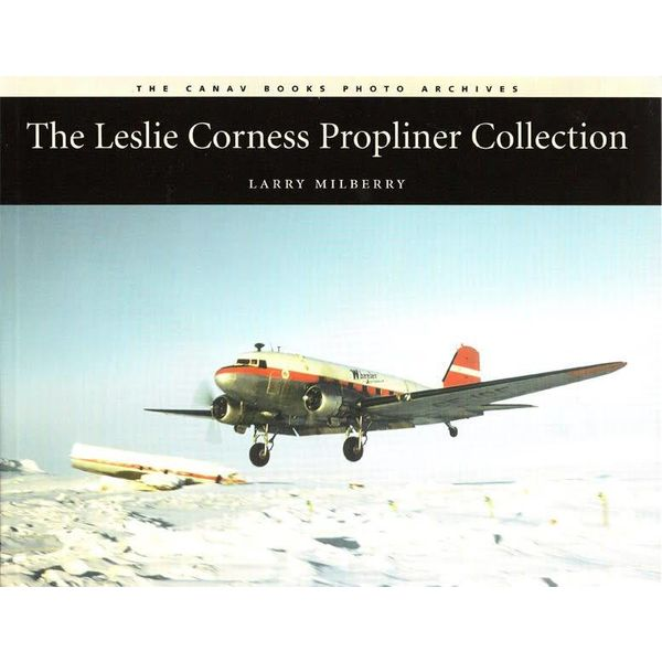 CANAV BOOKS Leslie Corness: Propliner Collection softcover