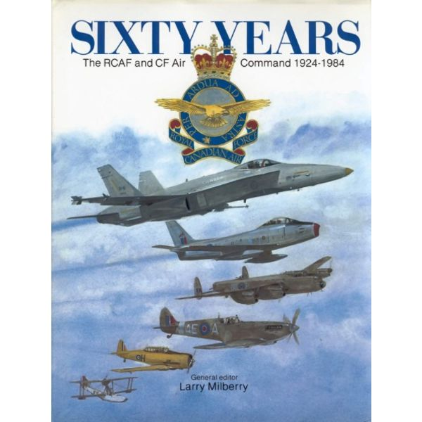 CANAV BOOKS Sixty Years: RCAF & CF Air Command:1924-1984 hardcover