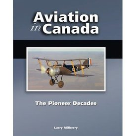 CANAV BOOKS Aviation in Canada: Volume 1: Pioneer Decades HC
