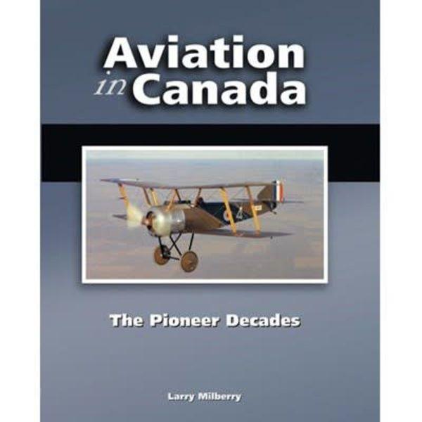 CANAV BOOKS Aviation in Canada: Volume 1: Pioneer Decades HC