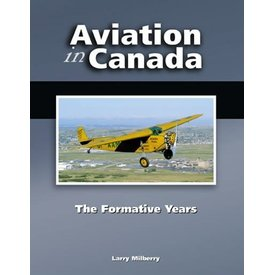 CANAV BOOKS Aviation in Canada: Volume 2: The Formative Years Hardcover