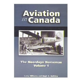 CANAV BOOKS Aviation in Canada: Volume 5: Noorduyn Norseman: Volume 1 Hardcover