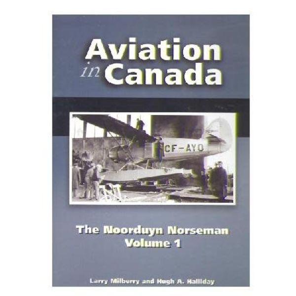 CANAV BOOKS Aviation in Canada: Volume 5: Noorduyn Norseman: Volume 1 Hardcover
