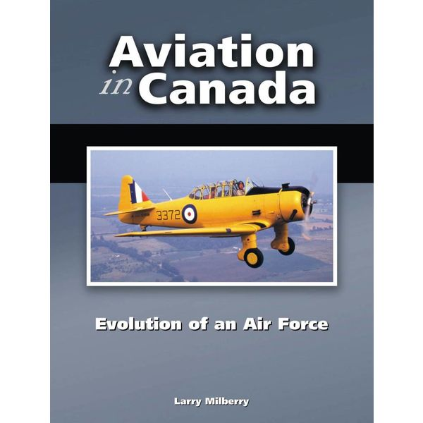 CANAV BOOKS Aviation in Canada: Volume 3: Evolution of an Air Force hardcover