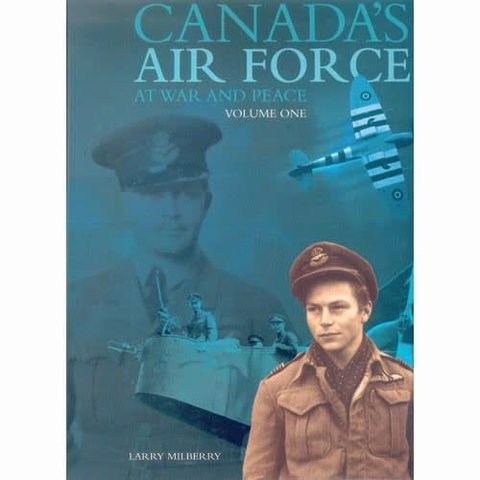 Canada's Air Force at War & Peace: Volume 1 Hardcover by CANAV BOOKS