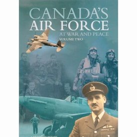 CANAV BOOKS Canada's Air Force at War & Peace: Volume 2 Hardcover