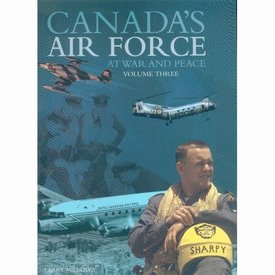 CANAV BOOKS Canada's Air Force at War & Peace; Volume 3 Hardcover