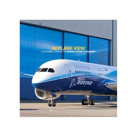 Boeing Store In Plane View: A Pictorial Tour of the Boeing Everett Factory softcover