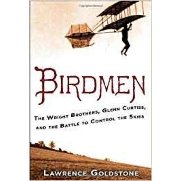 Ballantine Books Birdmen: Wright Brothers, Glenn Curtiss & Battle to Control the Skies hardcover