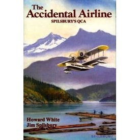Harbour Publishing ACCIDENTAL AIRLINE:SPILSBURY'S QCA SC