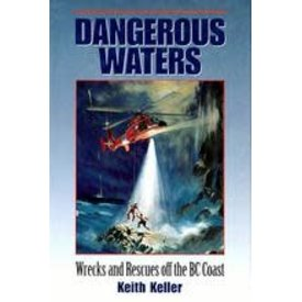 Harbour Publishing Dangerous Waters: Wrecks and Rescues off the BC Coast SC+NSI+