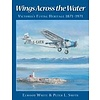 Wings Across the Water Victoria's Flying Heritage 1871-1971 softcover