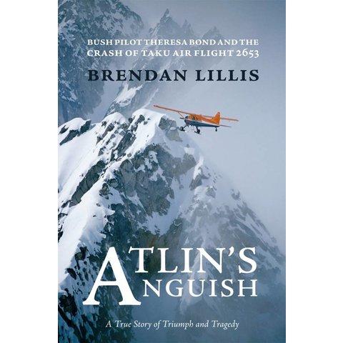 Atlin's Anguish Bush Pilot Theresa Bond and the Crash of Taku Air Flight 2653 SC