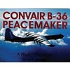 Convair B36 Peacemaker: Photo Chronicle softcover