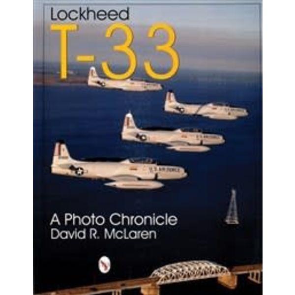 Schiffer Publishing Lockheed T33:Photo Chronicle SC