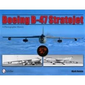 Schiffer Publishing Boeing B47 Stratojet: Photographic History softcover