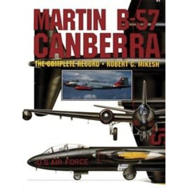 Schiffer Publishing Martin B57 Canberra:Complete Record HC+NSI+