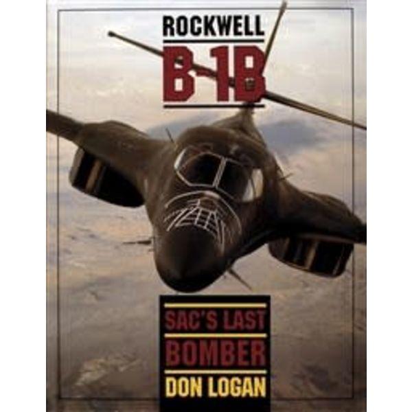 Schiffer Publishing Rockwell B1B:SAC'S Last Bomber HC